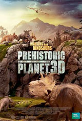 Walking With Dinosaurs: Prehistoric Planet 3D Movie Poster