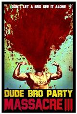 Dude Bro Party Massacre III Movie Poster