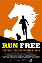 Run Free: The True Story of Caballo Blanco Movie Poster