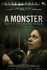 A Monster with a Thousand Heads (Un monstruo de mil cabezas) Movie Poster