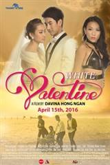 White Valentine (Ngay Tinh Yeu) Movie Poster