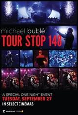 Michael Bublé - Tour Stop 148 Movie Poster