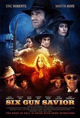 Six Gun Savior: The Road to Hell is Paved with Good Intentions Movie Poster