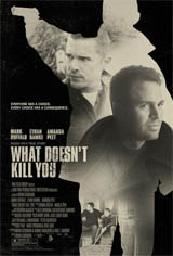 What Doesn't Kill You Movie Poster