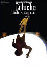 Coluche, l'histoire d'un mec Movie Poster