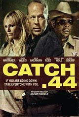 Catch .44 Movie Poster