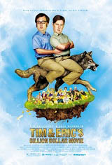 Tim and Eric's Billion Dollar Movie Movie Poster